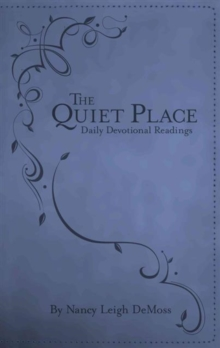 The Quiet Place : Daily Devotional Readings, Leather / fine binding Book