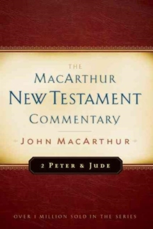 2 Peter And Jude Macarthur New Testament Commentary, Hardback Book
