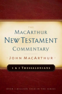 First & Second Thessalonians Macarthur New Testament Comment, Hardback Book