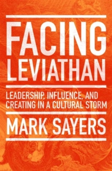 Facing Leviathan : Leadership, Influence, and Creating in a Cultural Storm, Paperback Book