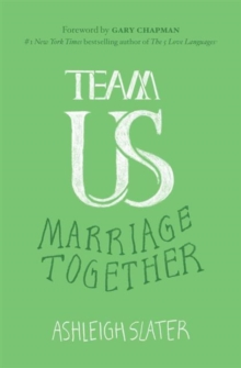 Team Us : The Unifying Power of Grace, Commitment, and Cooperation in Marriage, Paperback / softback Book