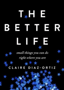 BETTER LIFE THE, Paperback Book
