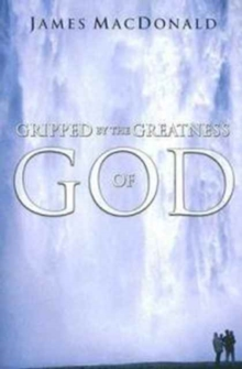 Gripped by the Greatness of God, Paperback / softback Book