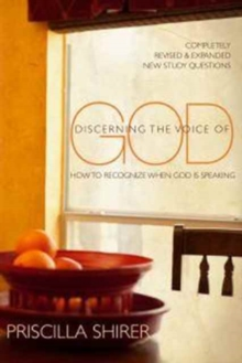 Discerning the Voice of God : How to Recognize When God Is Speaking, Paperback / softback Book