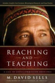 Reaching and Teaching : A Call to Great Commission Obedience, Paperback Book