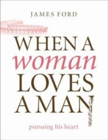When a Woman Loves a Man : Pursuing His Heart, Paperback Book