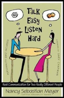 Talk Easy, Listen Hard : Real Communication for Two Really Different People, Paperback Book