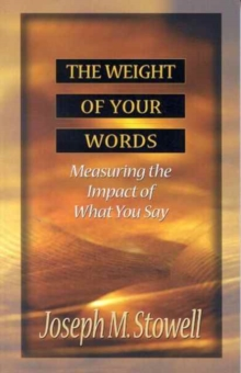 The Weight of Your Words : Measuring the Impact of What You Say, Paperback Book