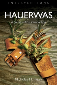 Hauerwas : A (Very) Critical Introduction, Paperback / softback Book