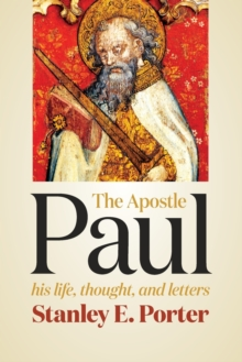 The Apostle Paul : His Life, Thought, and Letters, Paperback Book