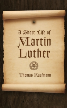 A Short Life of Martin Luther, Paperback Book
