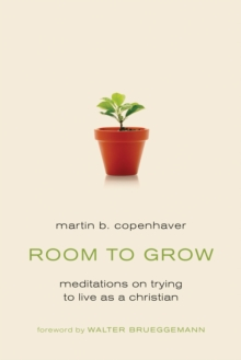 Room to Grow : Meditations on Trying to Live as a Christian, Paperback Book