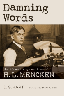 Damning Words : The Life and Religious Times of H. L. Mencken, Paperback Book