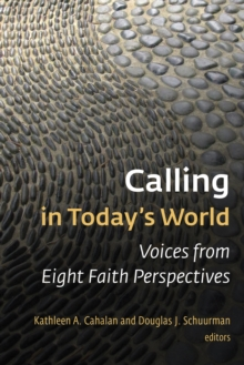 Calling in Today's World : Voices from Eight Faith Perspectives, Paperback Book