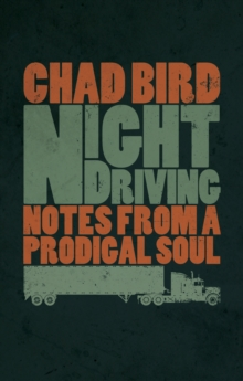 Night Driving : Notes from a Prodigal Soul, Paperback Book