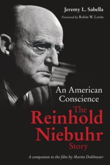 An American Conscience : The Reinhold Niebuhr Story, Paperback Book