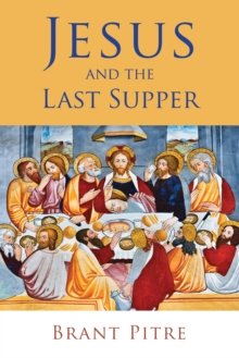 Jesus and the Last Supper, Paperback Book