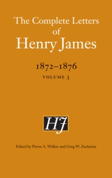 The Complete Letters of Henry James, 1872-1876 : Volume 3, PDF eBook