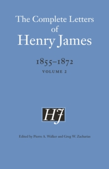 The Complete Letters of Henry James, 1855-1872 : Volume 2, PDF eBook