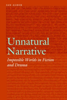 Unnatural Narrative : Impossible Worlds in Fiction and Drama, Hardback Book