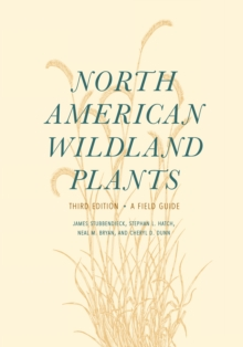 North American Wildland Plants, Third Edition : A Field Guide, Paperback Book