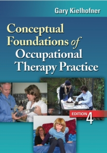 Conceptual Foundations of Occupational Therapy, 4th Edition, Hardback Book