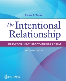 The Intentional Relationship : Occupational Therapy and Use of Self, Paperback / softback Book