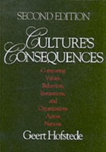 Culture's Consequences : Comparing Values, Behaviors, Institutions and Organizations Across Nations, Paperback / softback Book