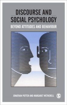 Discourse and Social Psychology : Beyond Attitudes and Behaviour, Paperback Book