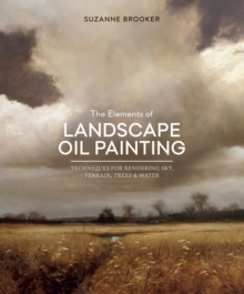 The Elements Of Landscape Oil Painting, Hardback Book