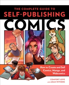 The Complete Guide To Self-Publishing Comics, Paperback Book