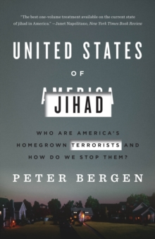 United States Of Jihad : Who Are America's Homegrown Terrorists, and How Do We Stop Them?, Paperback Book