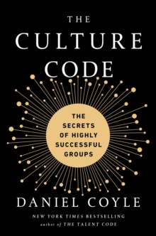 The Culture Code : The Secrets of Highly Successful Groups, EPUB eBook