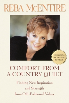 Comfort from a Country Quilt : Finding New Inspiration and Strength in Old-Fashioned Values, EPUB eBook
