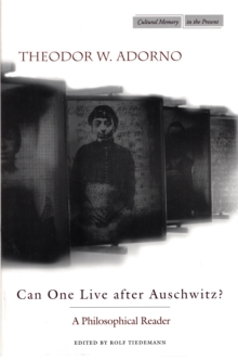 Can One Live after Auschwitz? : A Philosophical Reader, Paperback Book
