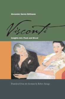Visconti : Insights into Flesh and Blood, Hardback Book