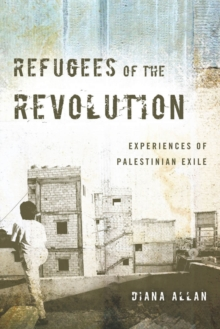 Refugees of the Revolution : Experiences of Palestinian Exile, Paperback Book