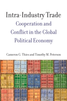 Intra-Industry Trade : Cooperation and Conflict in the Global Political Economy, Hardback Book