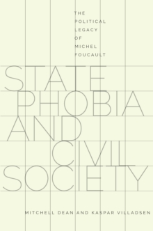 State Phobia and Civil Society : The Political Legacy of Michel Foucault, Paperback Book