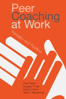 Peer Coaching at Work : Principles and Practices, Hardback Book