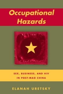 Occupational Hazards : Sex, Business, and HIV in Post-Mao China, Paperback Book
