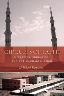 Circuits of Faith : Migration, Education, and the Wahhabi Mission, Hardback Book