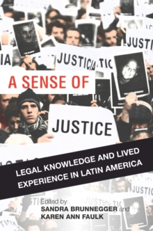 A Sense of Justice : Legal Knowledge and Lived Experience in Latin America, Paperback Book
