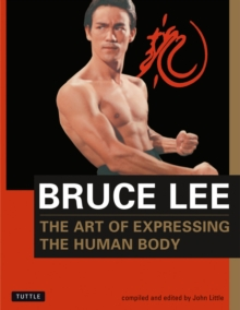 Bruce Lee: The Art of Expressing the Human Body, Paperback Book