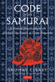 Code of the Samurai : A Modern Translation of the Bushido Shoshinshu of Taira Shigesuke, Hardback Book