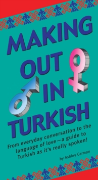 Making Out in Turkish : (Turkish Phrasebook), Paperback Book