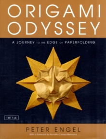Origami Odyssey : A Journey to the Edge of Paperfolding, Hardback Book