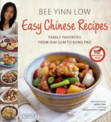 Easy Chinese Recipes : Family Favorites from Dim Sum to Kung Pao, Hardback Book