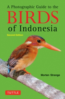 A Photographic Guide to the Birds of Indonesia : Second Edition, Paperback Book