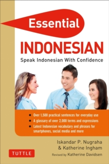 Essential Indonesian : Speak Indonesian with Confidence! (Self-Study Guide and Indonesian Phrasebook), Paperback Book